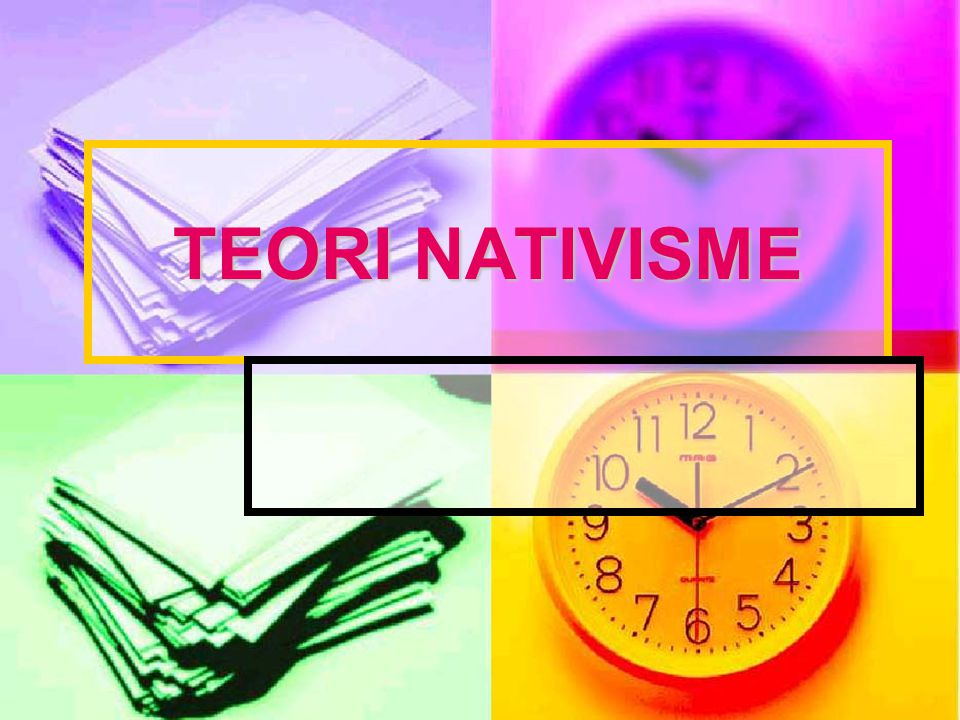 TEORI NATIVISME