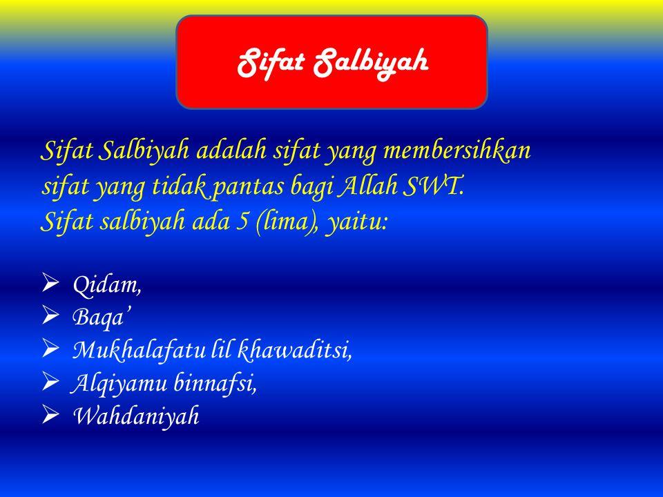 Sifat Salbiyah Sifat Salbiyah adalah sifat yang membersihkan