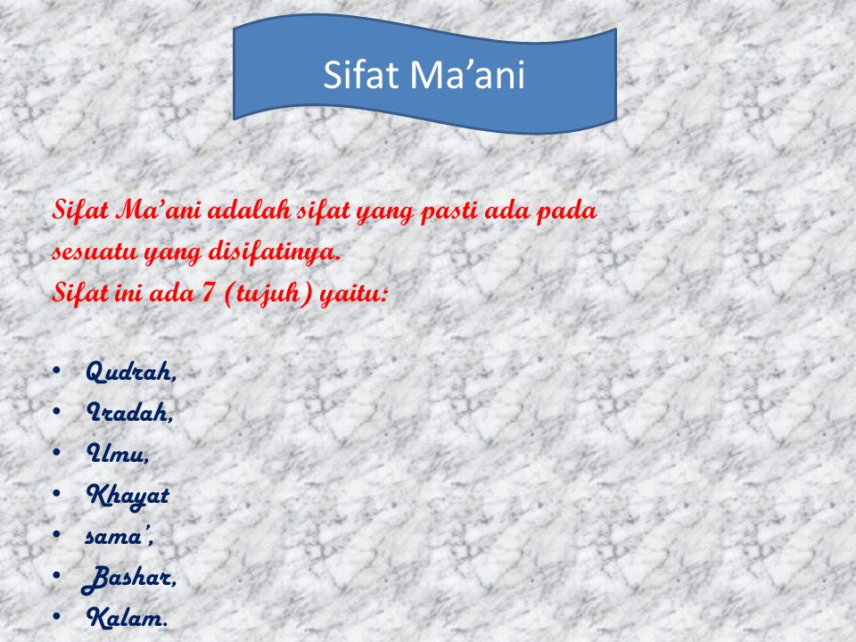 Sifat Ma'ani Sifat Ma'ani adalah sifat yang pasti ada pada
