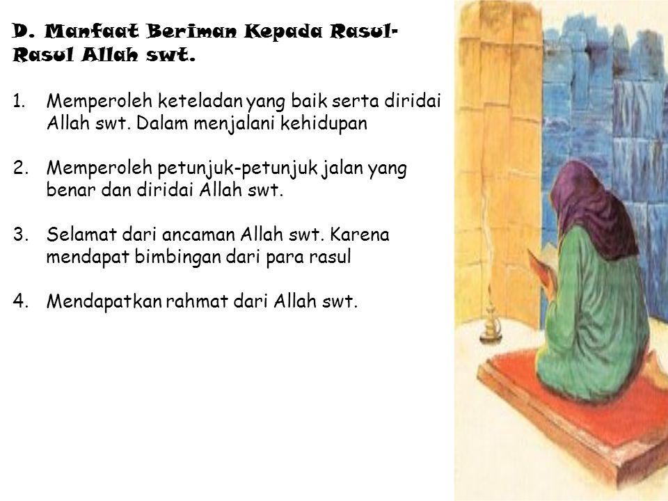 D. Manfaat Beriman Kepada Rasul-Rasul Allah swt.