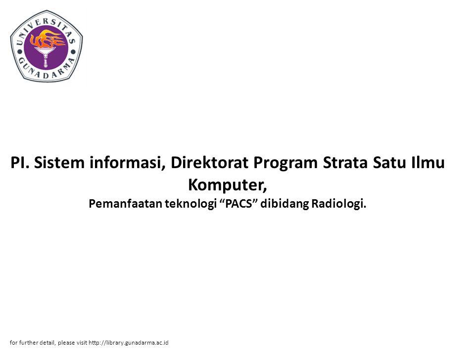 PI. Sistem informasi, Direktorat Program Strata Satu Ilmu Komputer, Pemanfaatan teknologi PACS dibidang Radiologi.