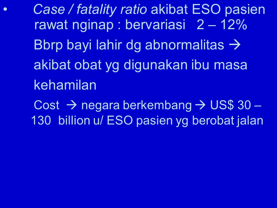 Case / fatality ratio akibat ESO pasien
