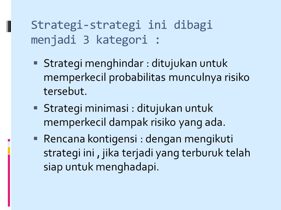 Strategi-strategi ini dibagi menjadi 3 kategori :
