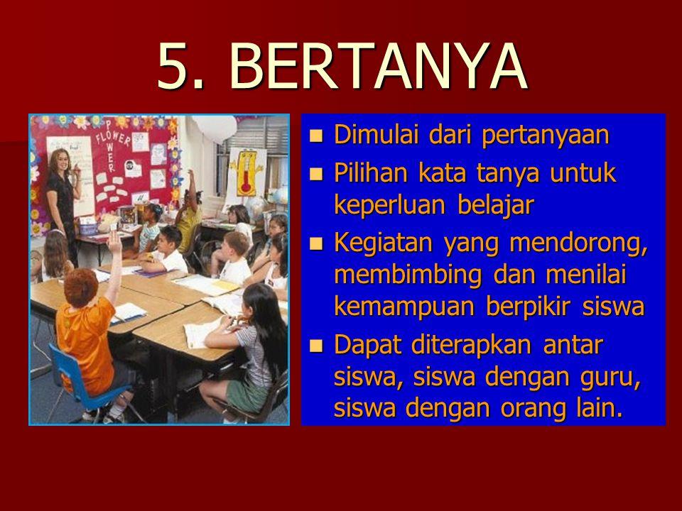 5. BERTANYA Dimulai dari pertanyaan