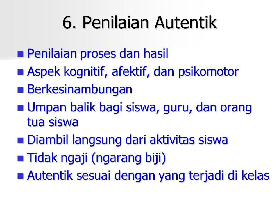 6. Penilaian Autentik Penilaian proses dan hasil