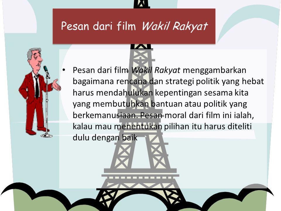 Pesan dari film Wakil Rakyat