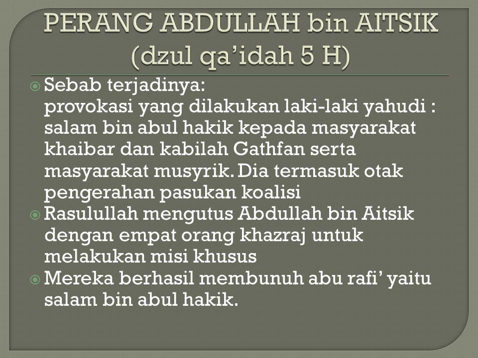 PERANG ABDULLAH bin AITSIK (dzul qa'idah 5 H)