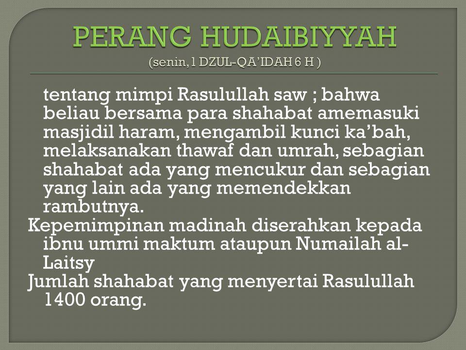 PERANG HUDAIBIYYAH (senin,1 DZUL-QA'IDAH 6 H )