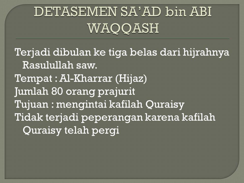 DETASEMEN SA'AD bin ABI WAQQASH