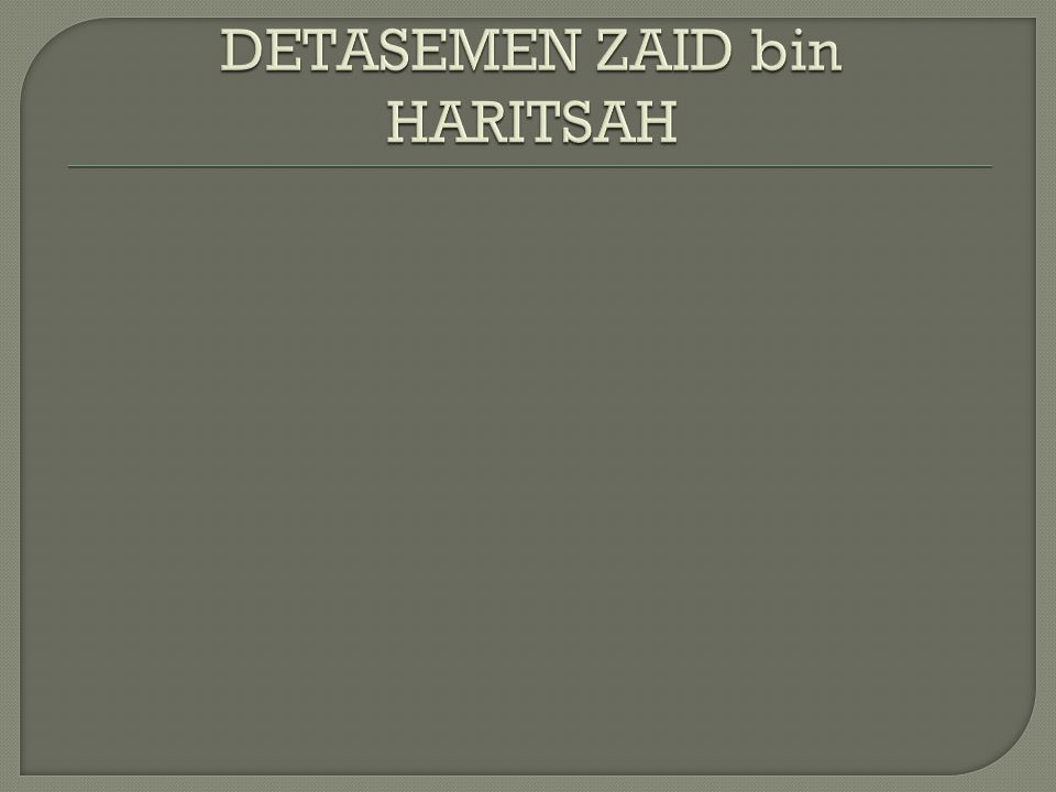 DETASEMEN ZAID bin HARITSAH