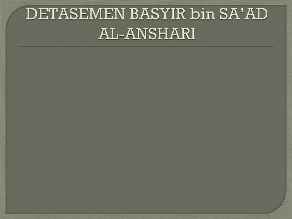 DETASEMEN BASYIR bin SA'AD AL-ANSHARI