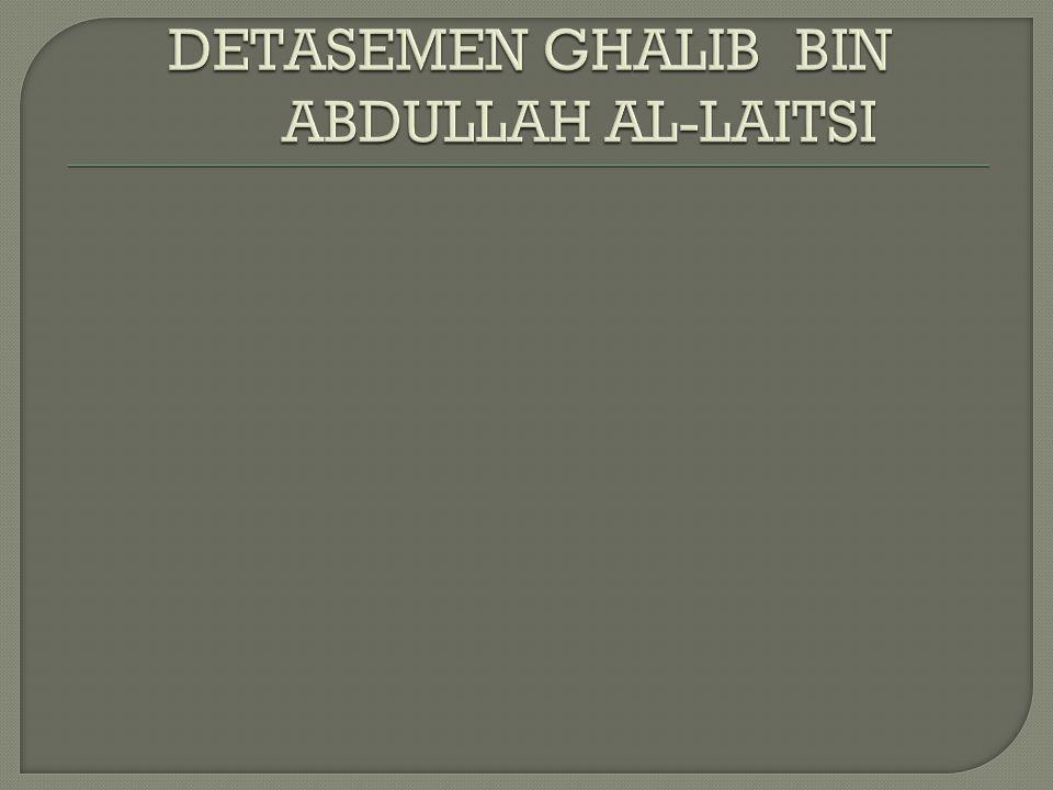 DETASEMEN GHALIB BIN ABDULLAH AL-LAITSI