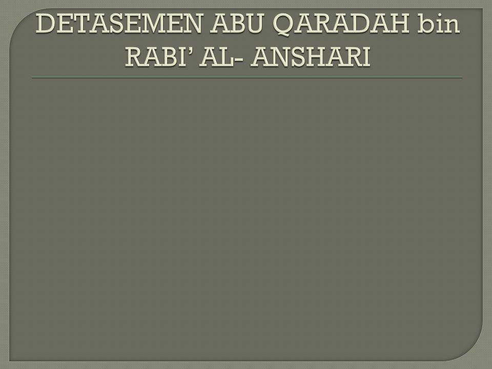 DETASEMEN ABU QARADAH bin RABI' AL- ANSHARI