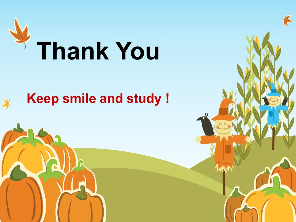Thank You Keep smile and study !