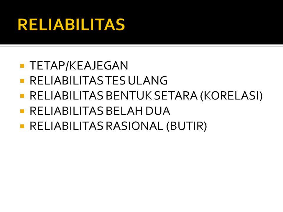 RELIABILITAS TETAP/KEAJEGAN RELIABILITAS TES ULANG