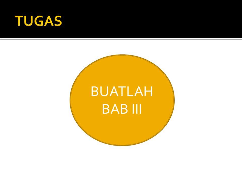 TUGAS BUATLAH BAB III