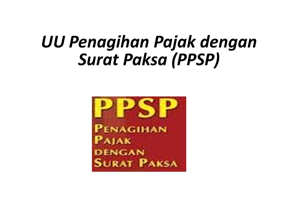 UU Penagihan Pajak dengan Surat Paksa (PPSP)