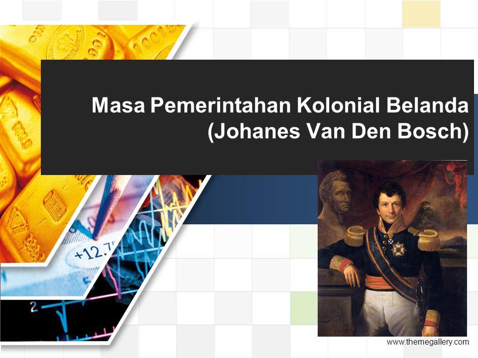 Masa Pemerintahan Kolonial Belanda (Johanes Van Den Bosch)