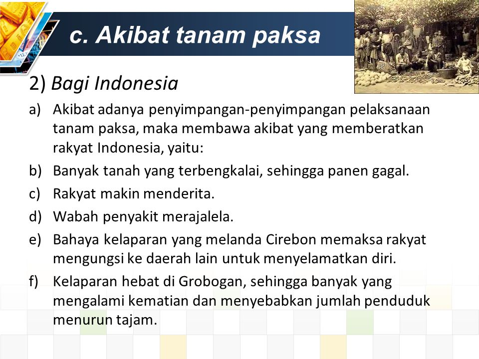 c. Akibat tanam paksa 2) Bagi Indonesia