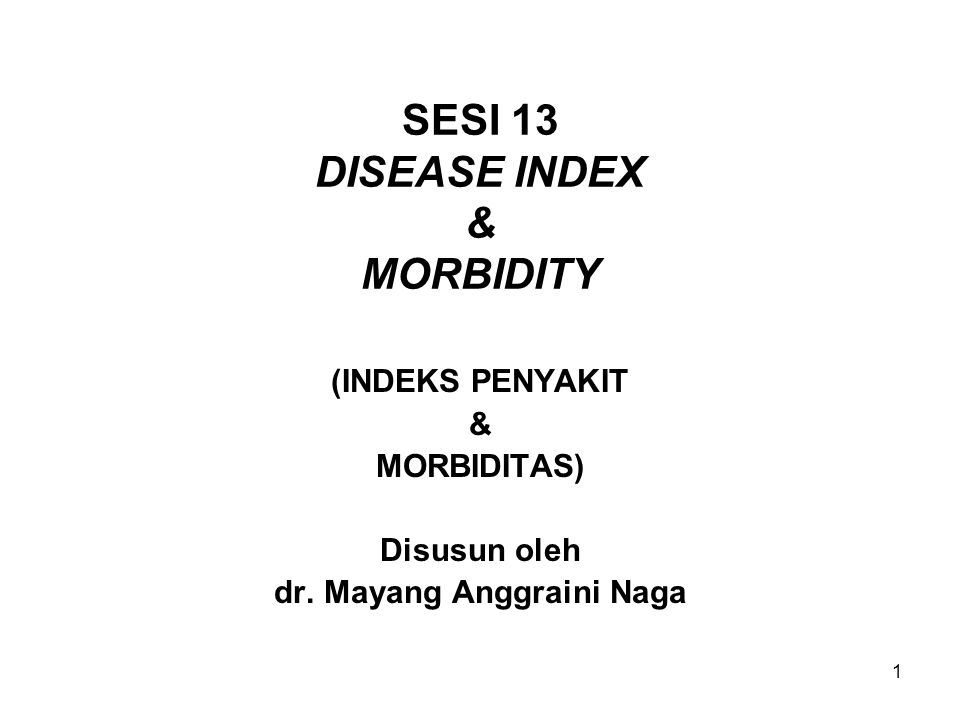 SESI 13 DISEASE INDEX & MORBIDITY