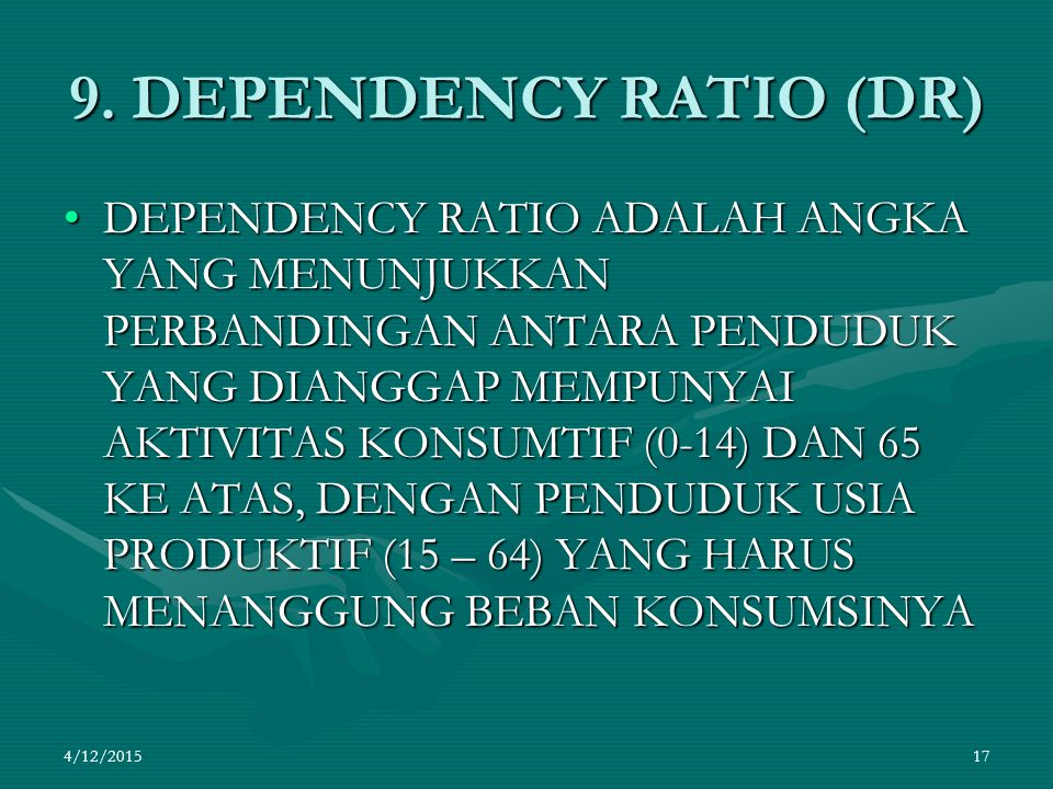 9. DEPENDENCY RATIO (DR)