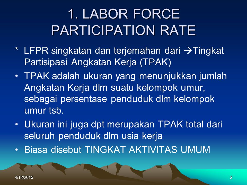 1. LABOR FORCE PARTICIPATION RATE