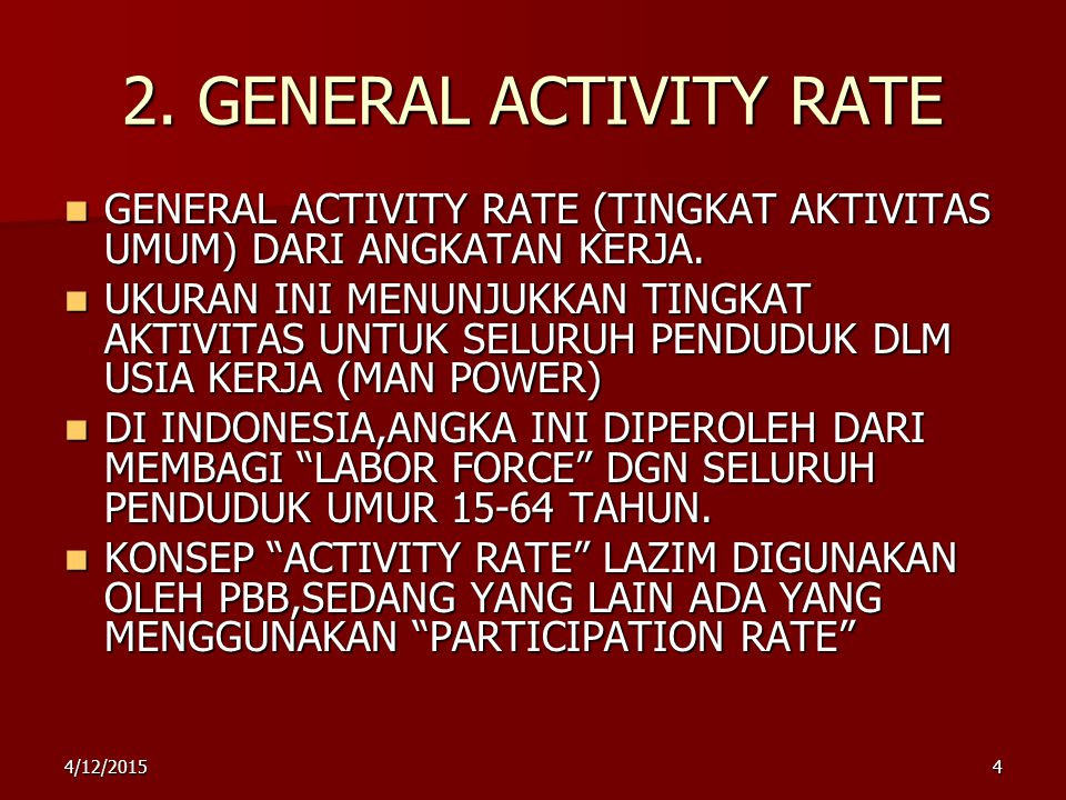 2. GENERAL ACTIVITY RATE GENERAL ACTIVITY RATE (TINGKAT AKTIVITAS UMUM) DARI ANGKATAN KERJA.