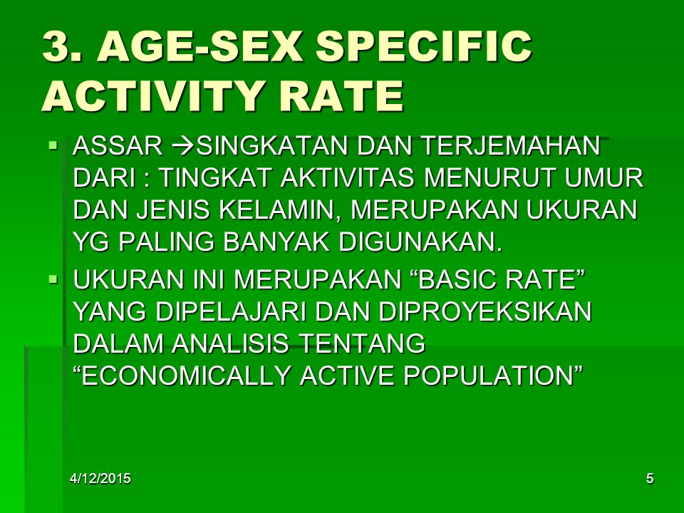 3. AGE-SEX SPECIFIC ACTIVITY RATE