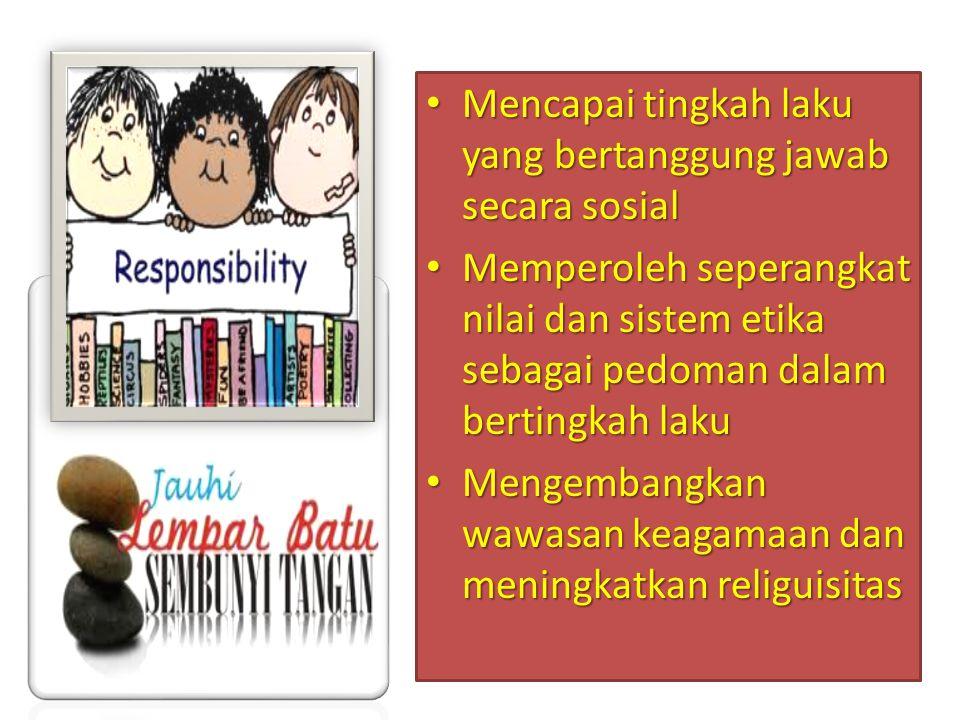 Mencapai tingkah laku yang bertanggung jawab secara sosial