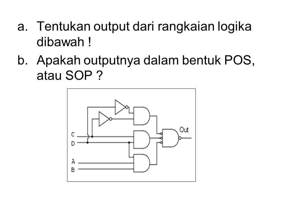 Tentukan output dari rangkaian logika dibawah !