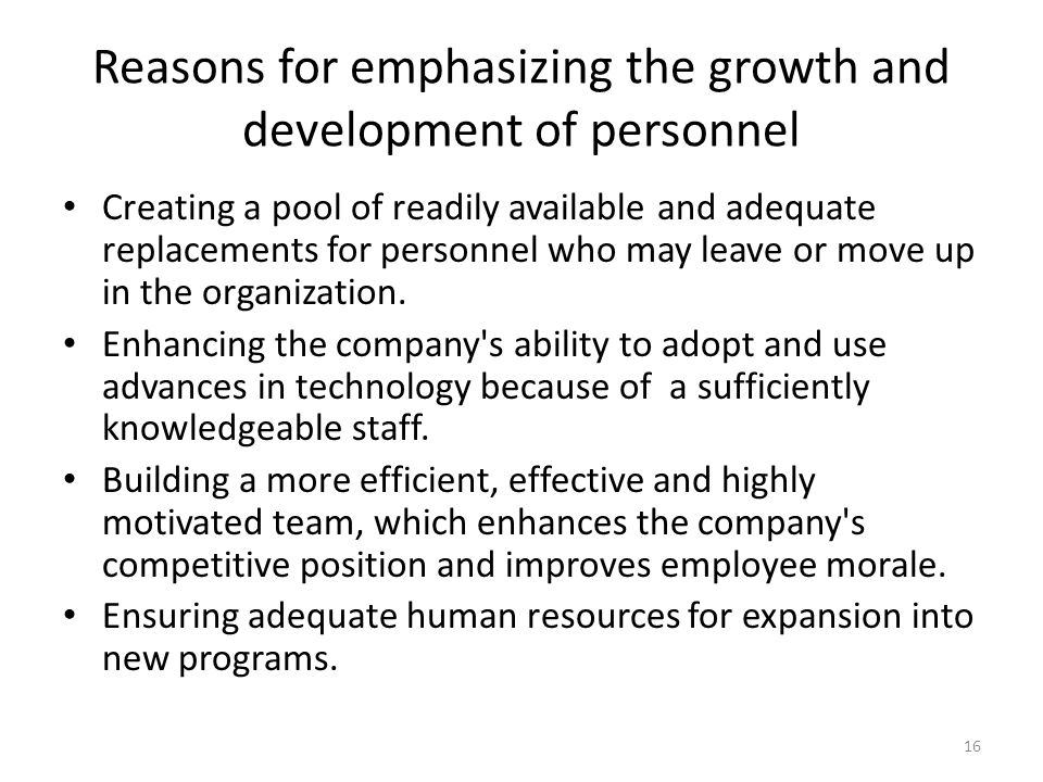 Reasons for emphasizing the growth and development of personnel