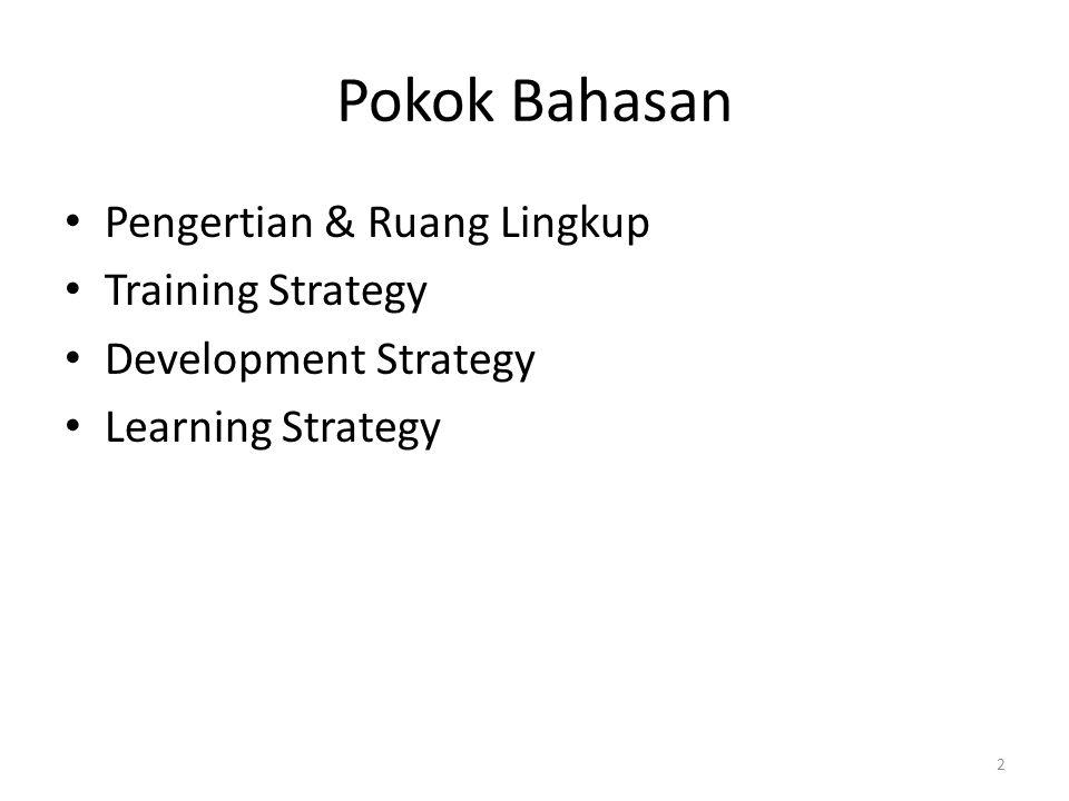 Pokok Bahasan Pengertian & Ruang Lingkup Training Strategy