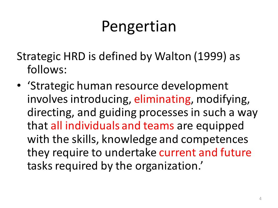 Pengertian Strategic HRD is defined by Walton (1999) as follows: