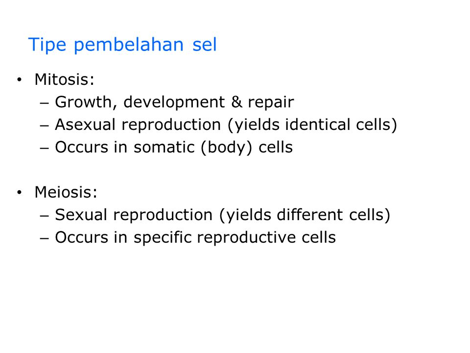 Tipe pembelahan sel Mitosis: Growth, development & repair