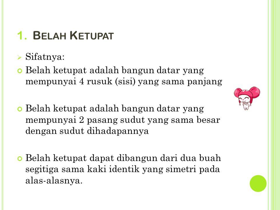 Belah Ketupat Sifatnya: