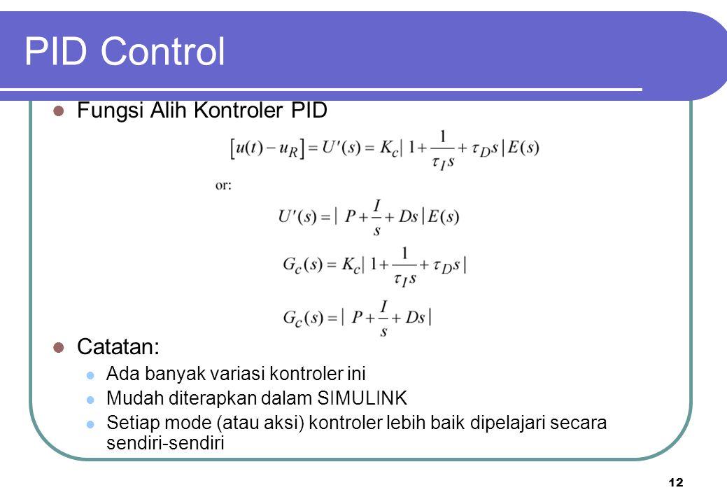 PID Control Fungsi Alih Kontroler PID Catatan: