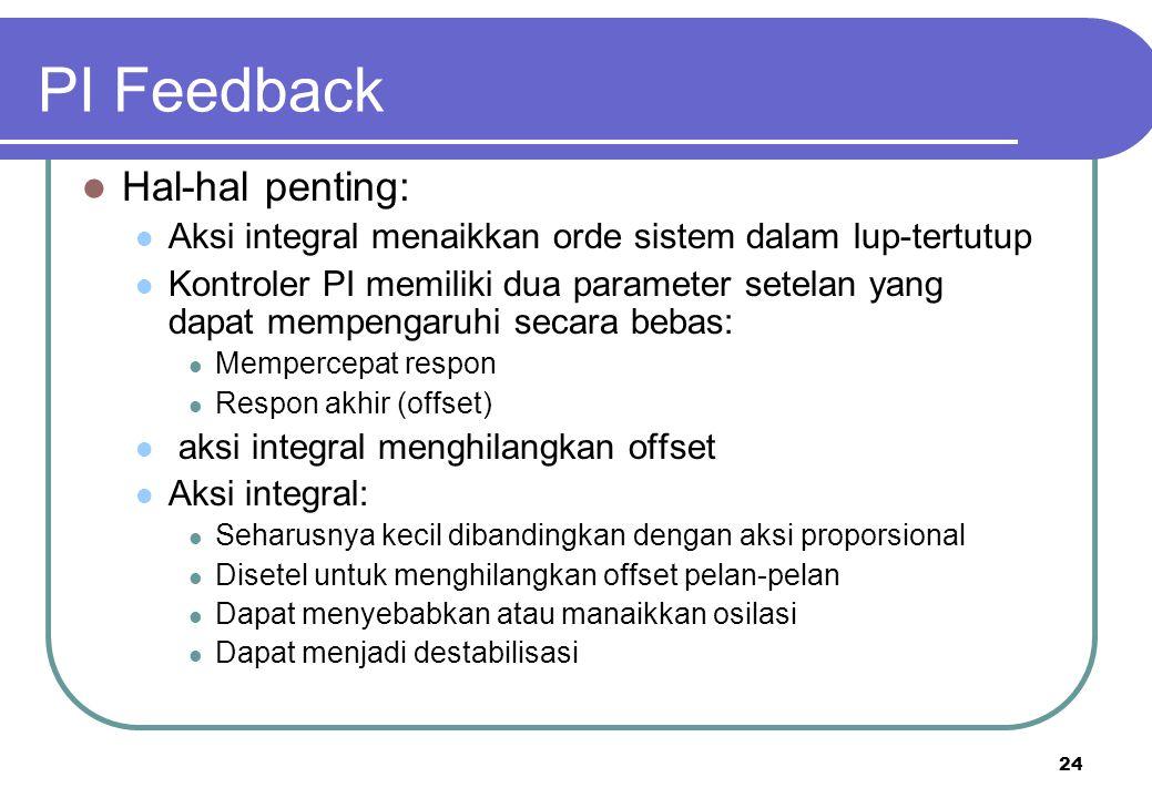 PI Feedback Hal-hal penting: