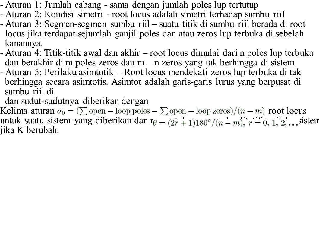 - Aturan 1: Jumlah cabang - sama dengan jumlah poles lup tertutup