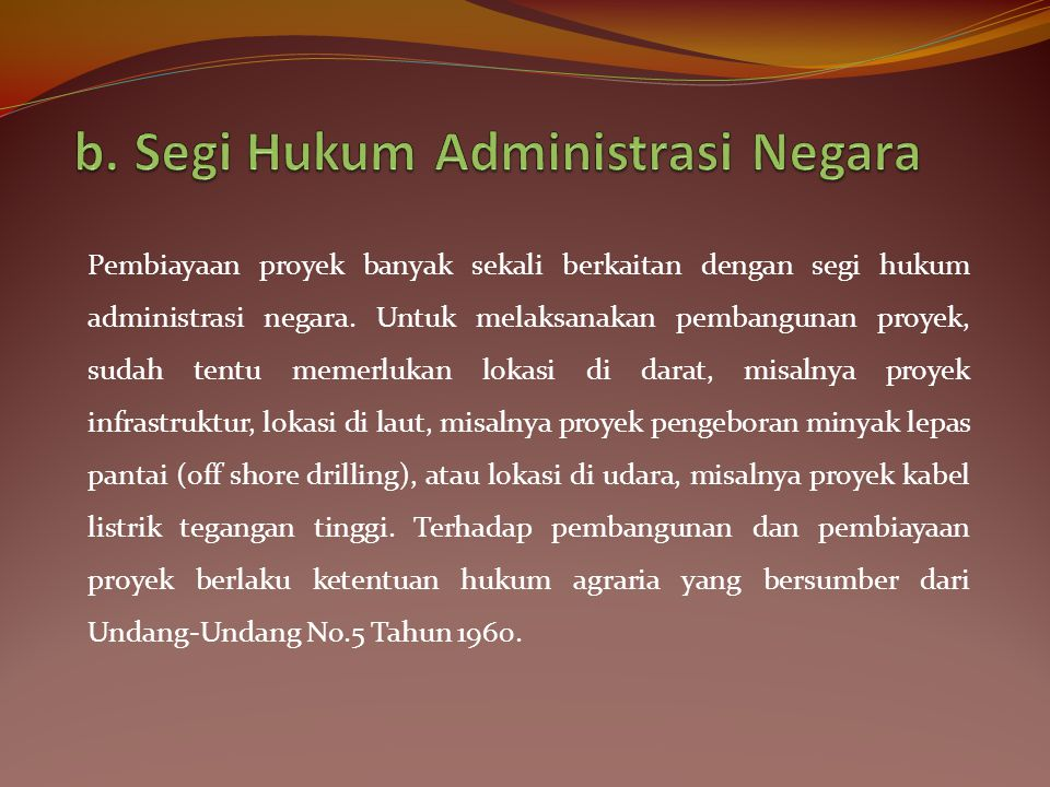 b. Segi Hukum Administrasi Negara