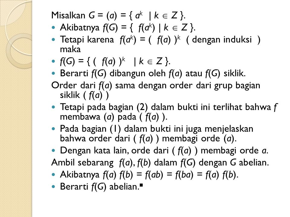 Misalkan G = (a) = { ak | k  Z }.
