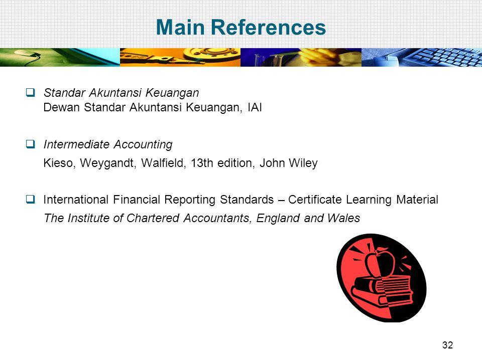 Main References Standar Akuntansi Keuangan Dewan Standar Akuntansi Keuangan, IAI. Intermediate Accounting.