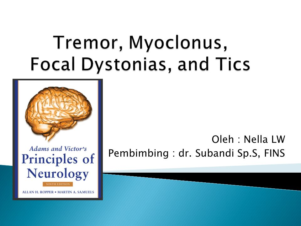 Tremor, Myoclonus, Focal Dystonias, and Tics