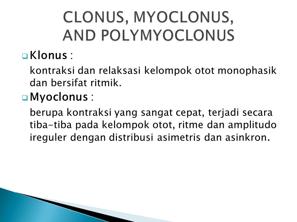 CLONUS, MYOCLONUS, AND POLYMYOCLONUS
