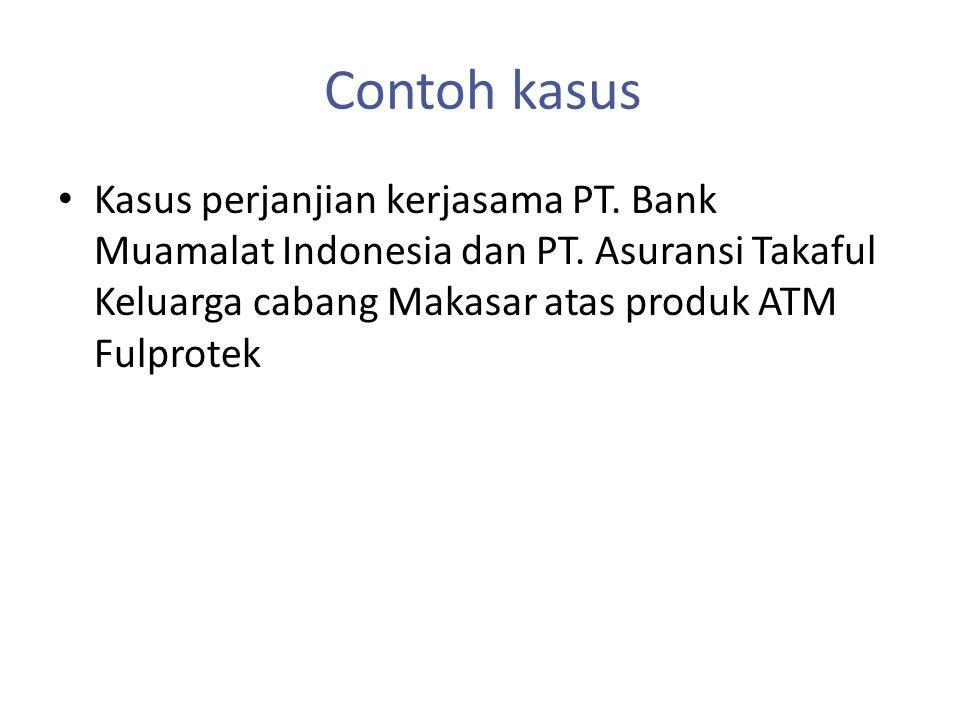 Contoh kasus Kasus perjanjian kerjasama PT. Bank Muamalat Indonesia dan PT.