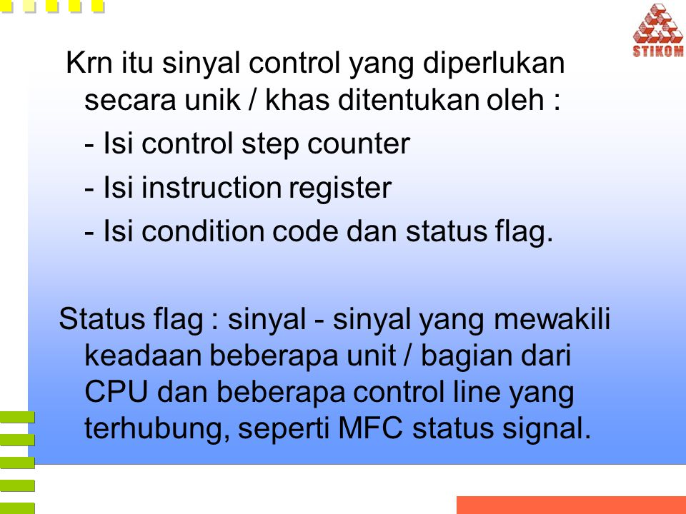 - Isi control step counter - Isi instruction register