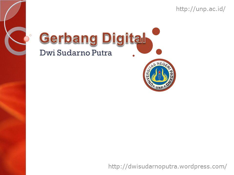 Gerbang Digital Dwi Sudarno Putra http://unp.ac.id/