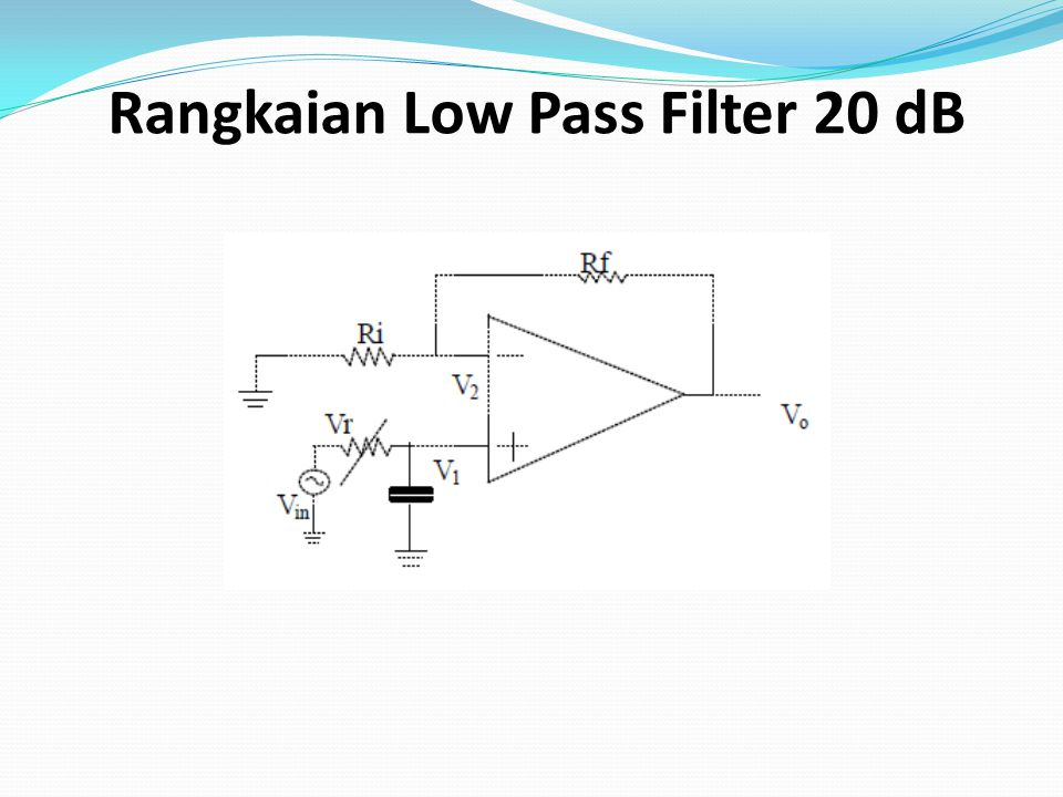 Rangkaian Low Pass Filter 20 dB