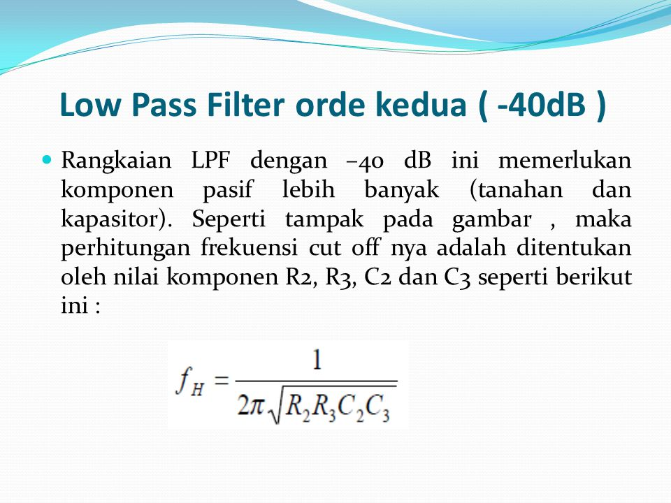 Low Pass Filter orde kedua ( -40dB )