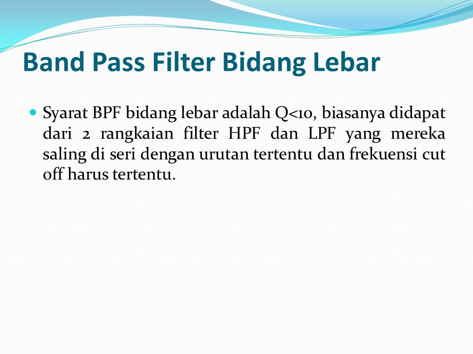 Band Pass Filter Bidang Lebar