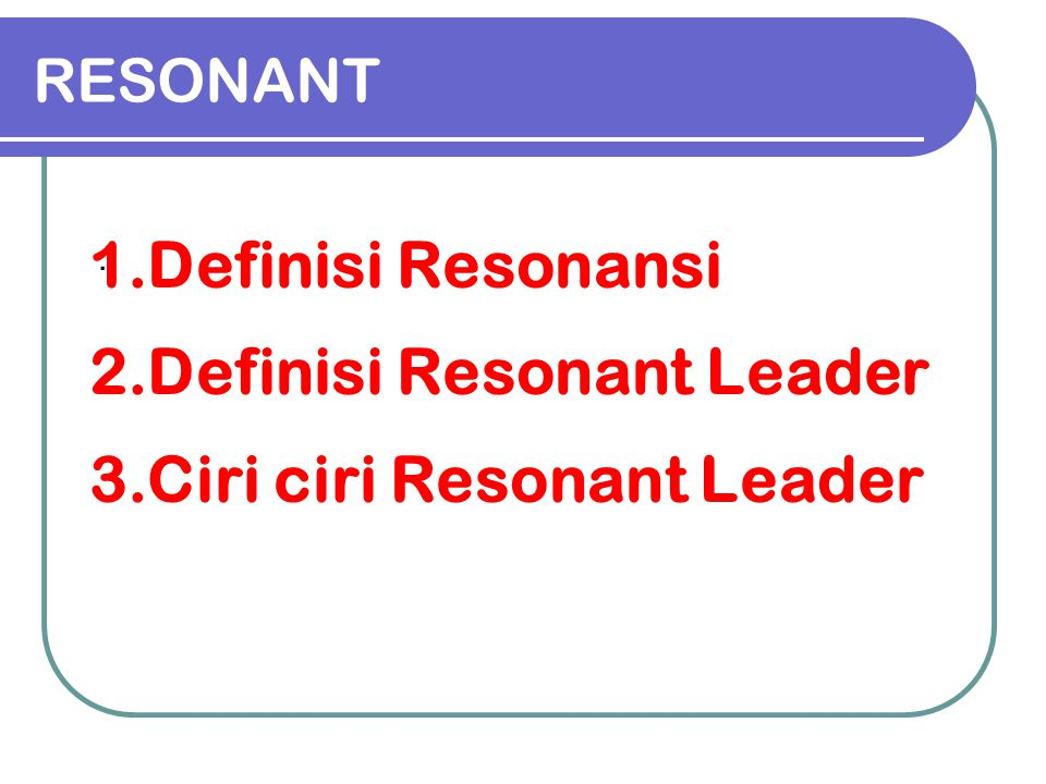 Definisi Resonant Leader Ciri ciri Resonant Leader